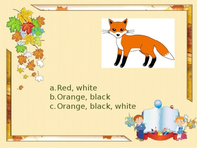 Red, white Orange, black Orange, black, white