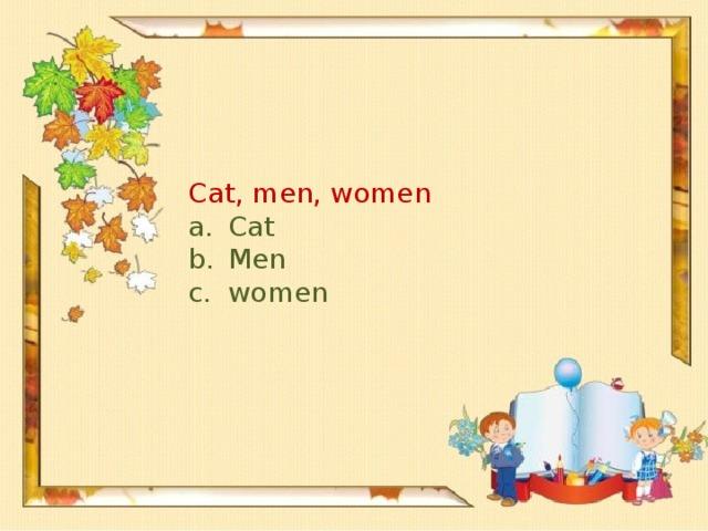 Cat, men, women