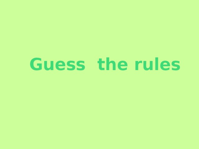 Guess the rules