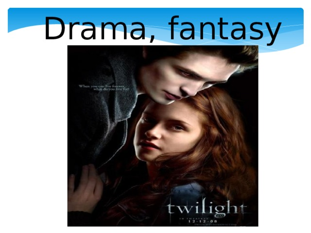 Drama, fantasy