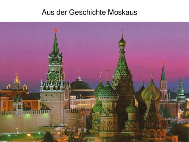 Aus der Geschichte Moskaus