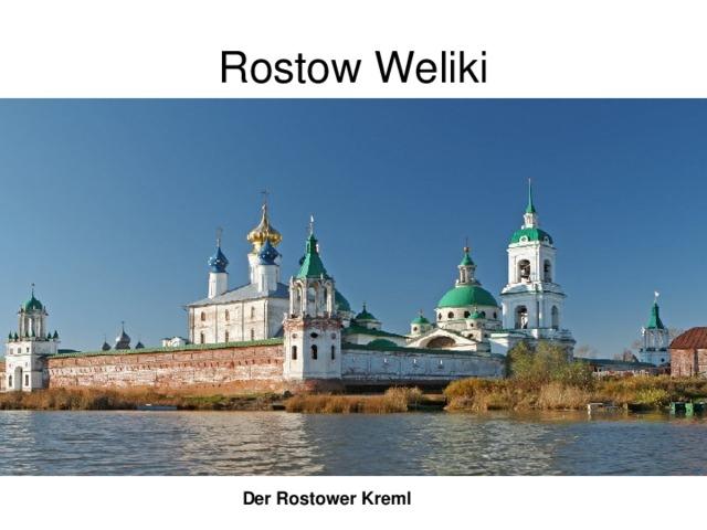 Rostow Weliki Der Rostower Kreml