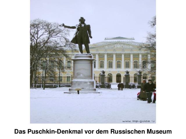 Das Puschkin-Denkmal vor dem Russischen Museum