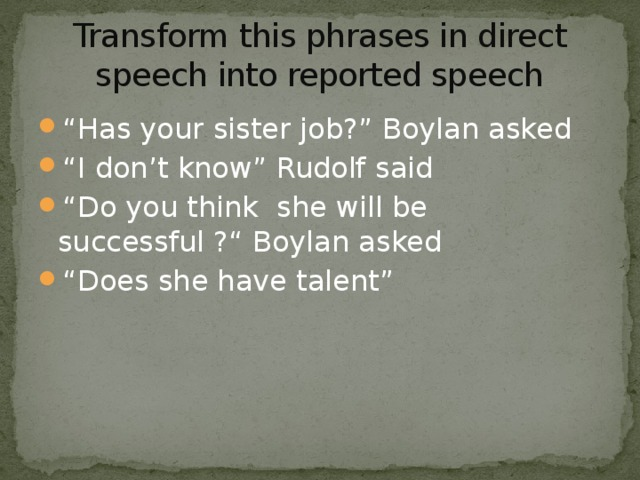 Transform this phrases in direct speech into reported speech