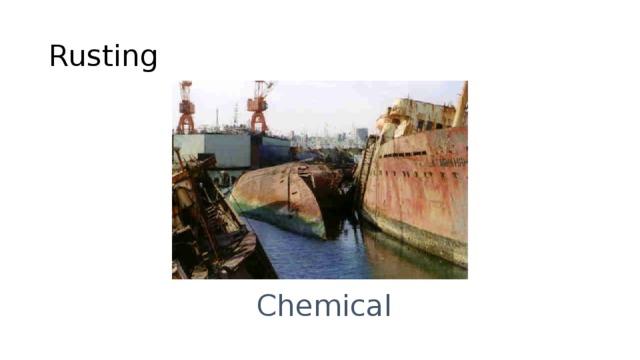 Rusting Chemical