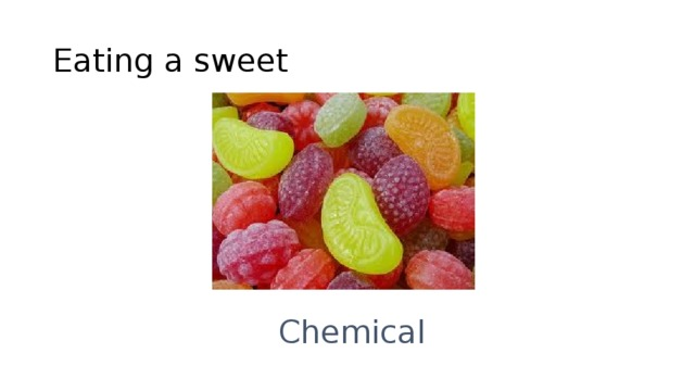 Eating a sweet Chemical