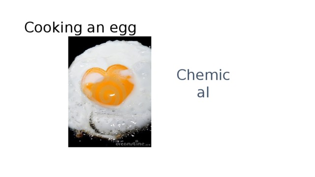 Cooking an egg Chemical