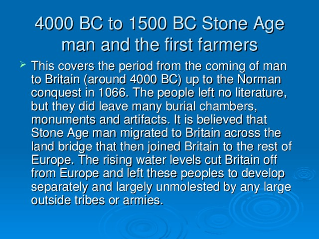 4000 BC to 1500 BC Stone Age man and the first farmers