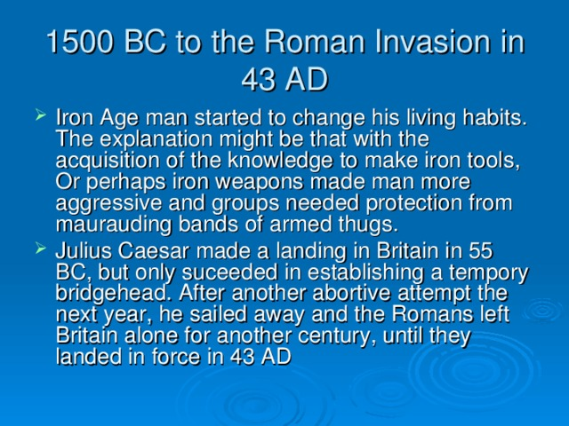 1500 BC to the Roman Invasion in 43 AD