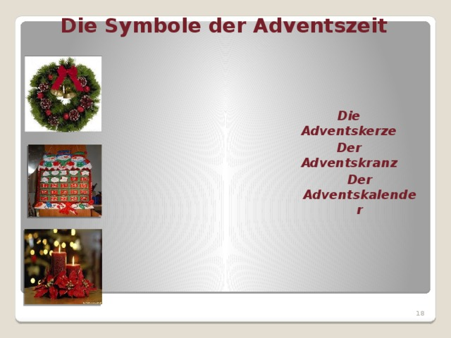 Der Adventskranz Die Symbole der Adventszeit Die Adventskerze Der Adventskalender