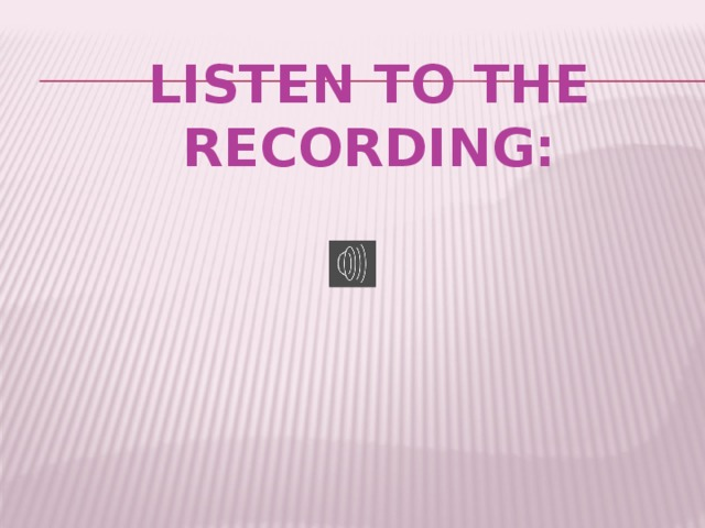 Listen to the recording: