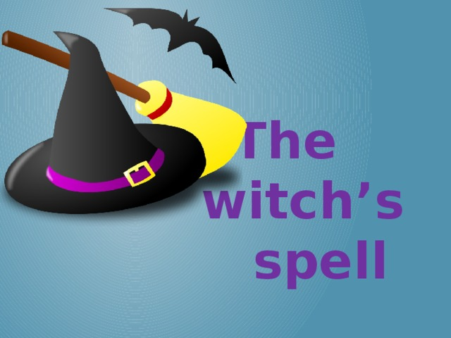 The witch's spell