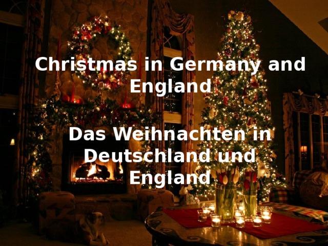 Christmas in Germany and England Das Weihnachten in Deutschland und England