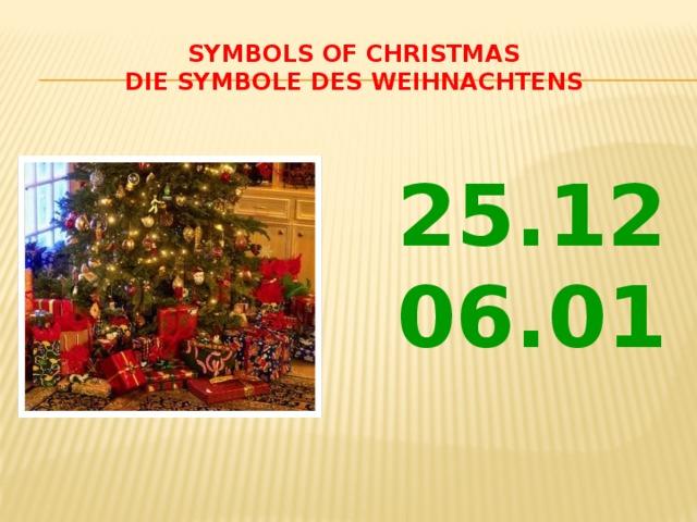 Symbols of Christmas  Die Symbole des Weihnachtens 25.12 06.01