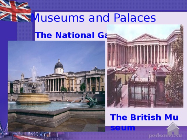 Museums and Palaces The National Gallery The British Museum