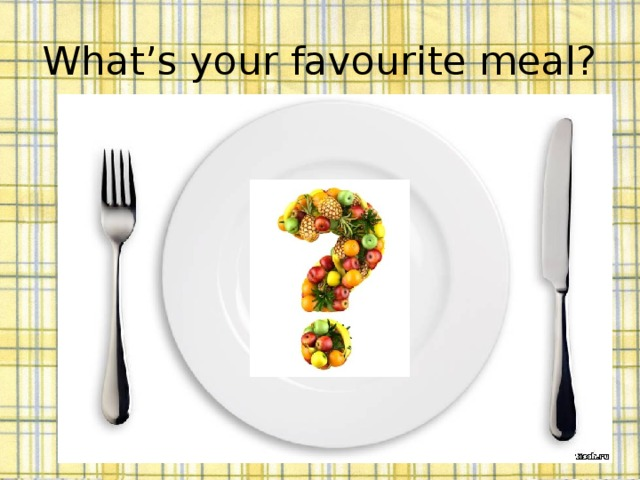 What's your favourite meal?