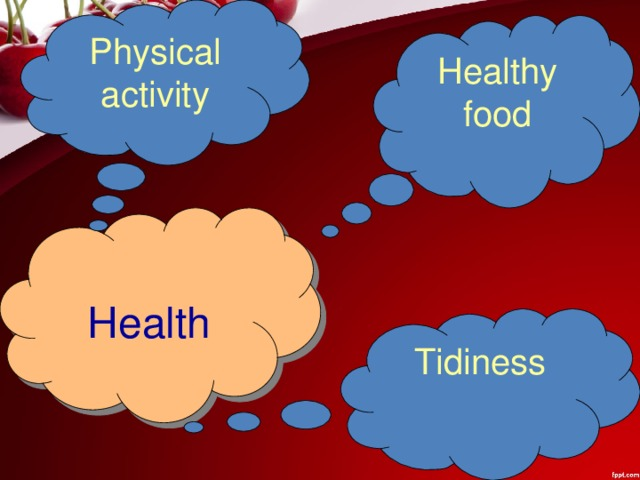 Physical activity Healthy food Health Tidiness