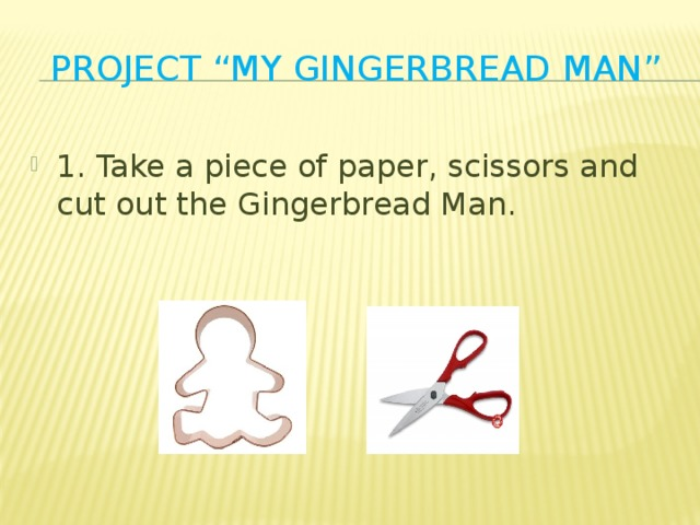 """Project """"My gingerbread man"""""""