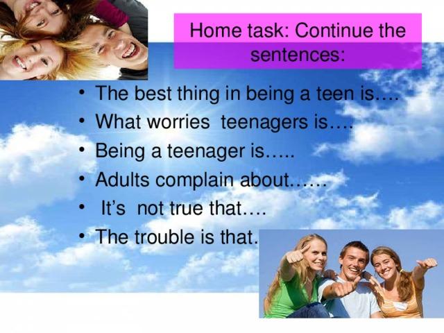 Home task: Continue the sentences: