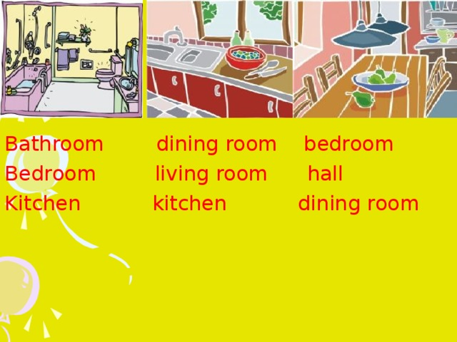 B athroom dining room bedroom B edroom living room hall K itchen kitchen dining room
