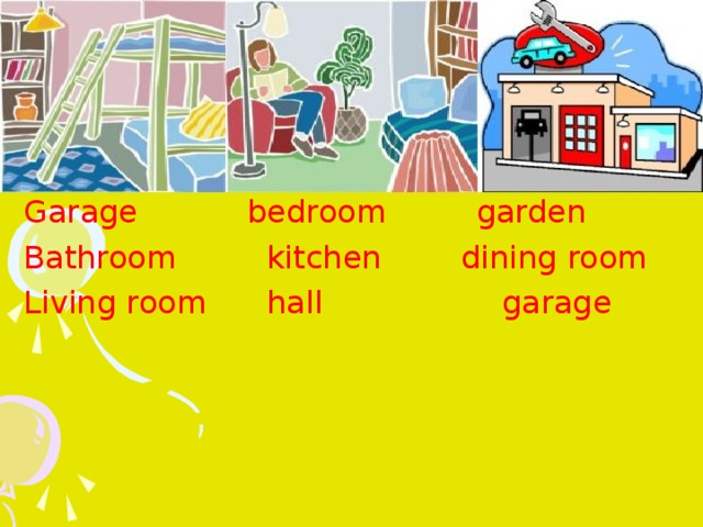 Garage bedroom garden Bathroom kitchen dining room Living room hall garage
