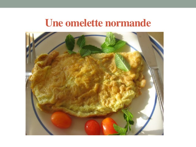 Une omelette normande