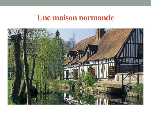 Une maison normande