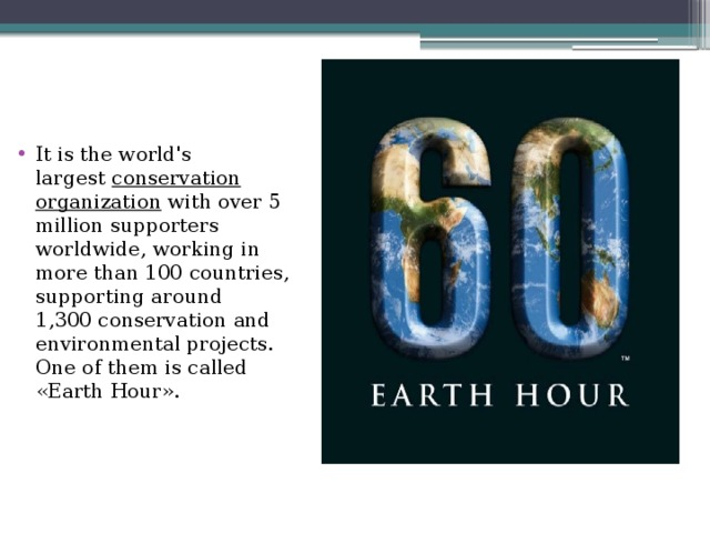 It is the world's largest conservation organization