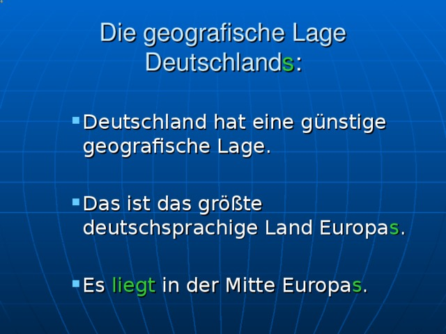 Die geografische Lage Deutschland s :