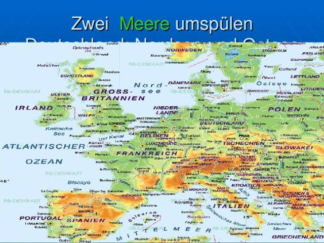 Zwei Meere umspülen Deutschland: Nordsee und Ostsee