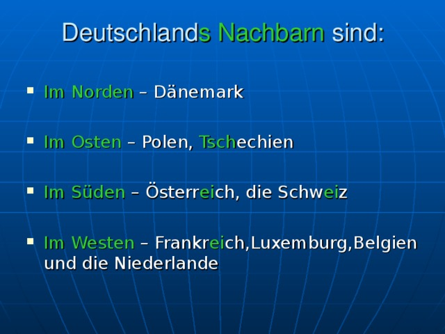 Deutschland s  Nachbarn sind: