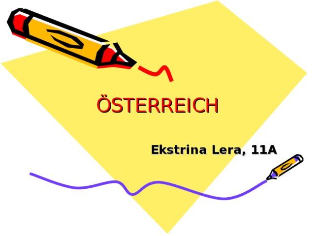 ÖSTERREICH   Ekstrina Lera, 11A