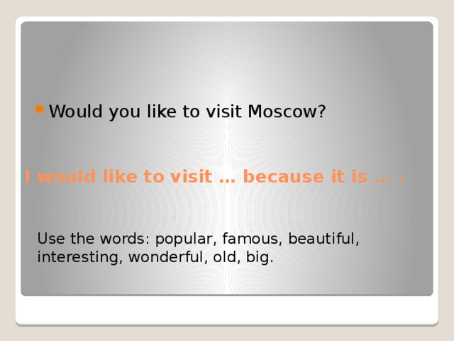 Would you like to visit Moscow?