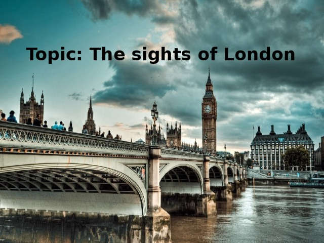 Topic: The sights of London