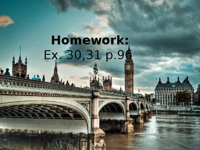 Homework:  Ex. 30,31 p.96