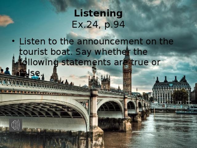 Listening  Ex.24, p.94