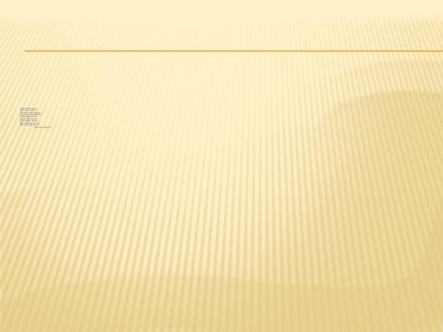 Өздеріңдей хандардың ,  Қарны жуан билердің,  Атаңдай дауысын ақыртып,  Лауазымын көкке шақыртып,  Басын кессем деп едім.  Еділдің бойы кең тоғай ,  Ел қондырсам деп едім  Жағалай жатқан сол елге,  Мал толтырсам деп едім.   Махамбет Өтемсіұлы