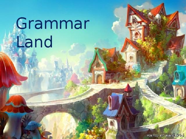 Grammar Land