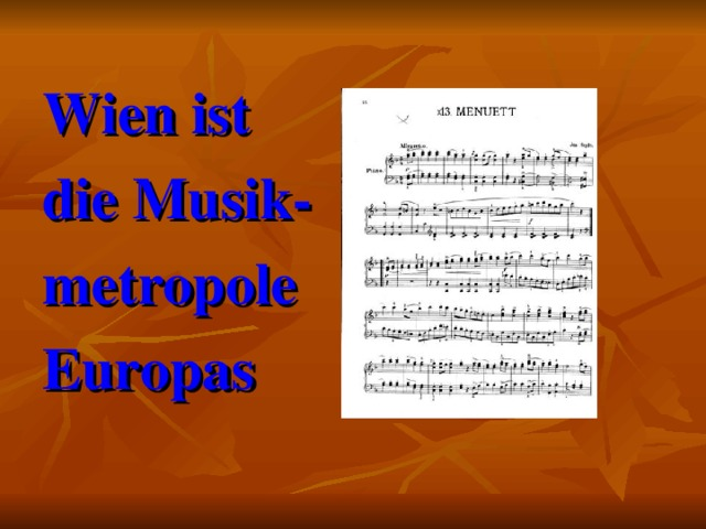 Wien ist die Musik- metropole Europas