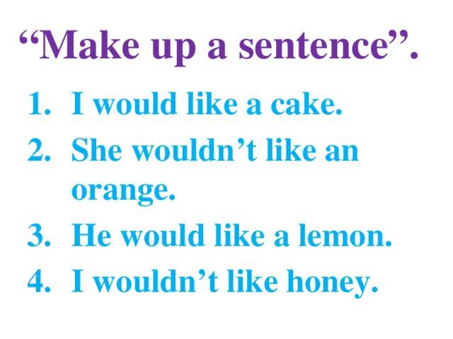 """"""" Make up a sentence""""."""
