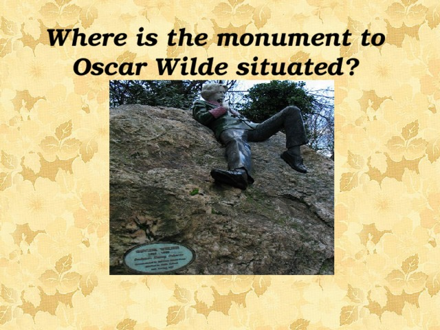 Where is the monument to Oscar Wilde situated?