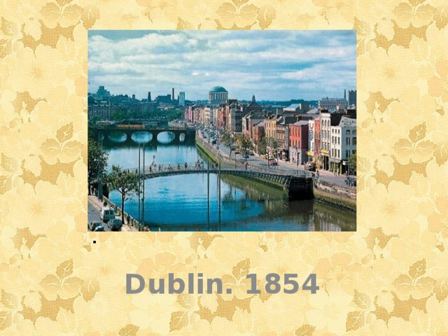 .   Dublin. 1854