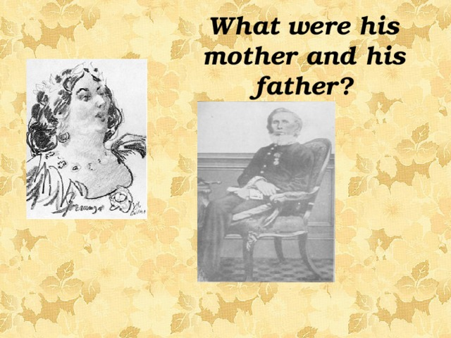 What were his mother and his father?
