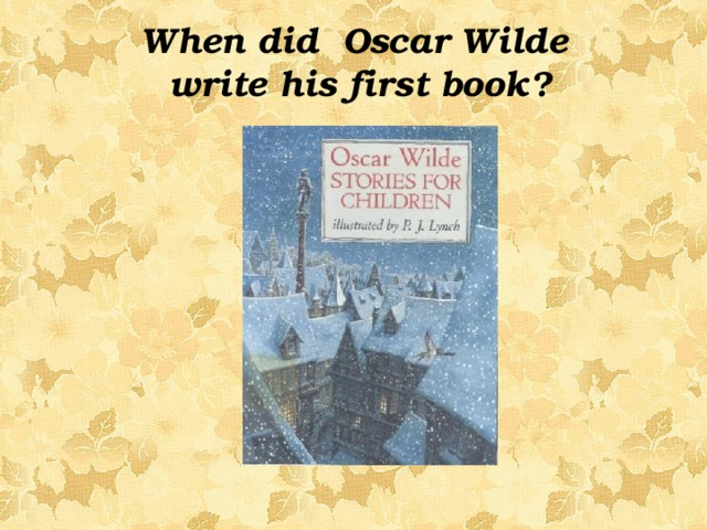 When did Oscar Wilde write his first book?