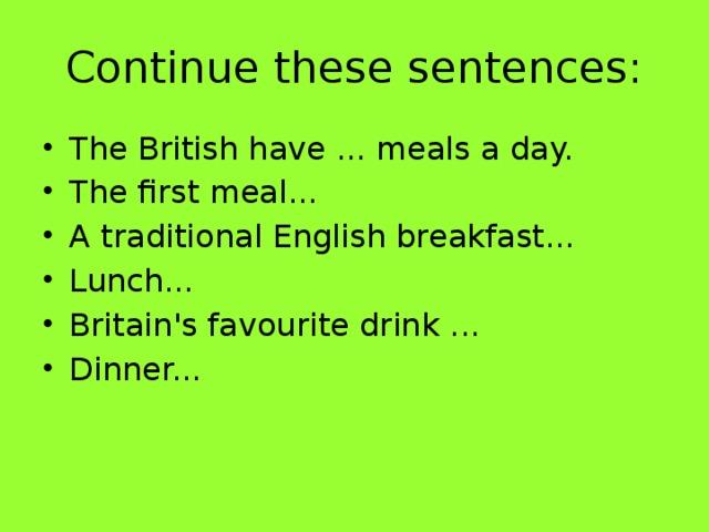 Continue these sentences: