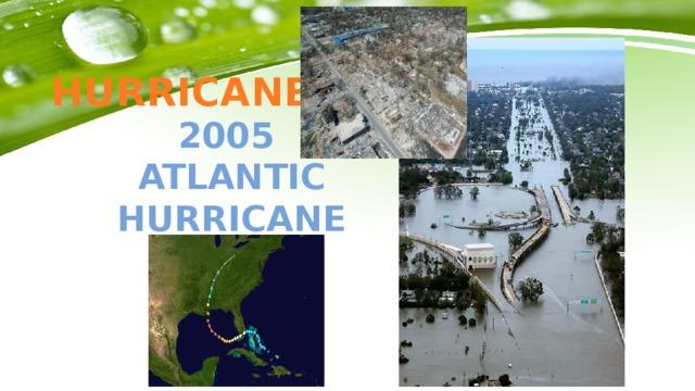 HURRICANE 2005 Atlantic hurricane season