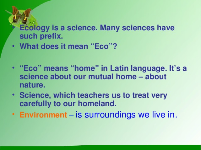 """Ecology is a science. Many sciences have such prefix. What does it mean """"Eco""""?  """" Eco"""" means """"home"""