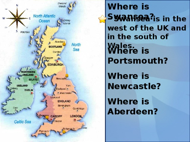 Where is Swansea? - Swansea is in the west of the UK and in the south of Wales. Where is Portsmouth? Where is Newcastle? Where is Aberdeen?