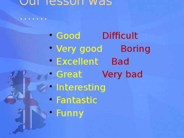 Our lesson was …….
