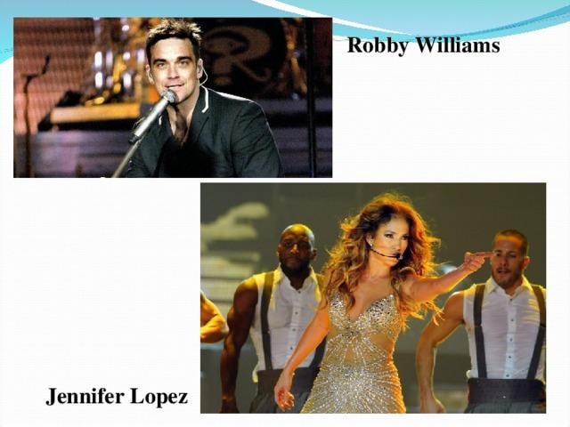 Robby Williams Jennifer Lopez